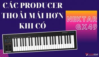 Review & Mở Hộp - Nektar Impact GX49 Keyboard Controller