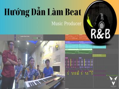 Hướng Dẫn Hoà Âm Phối Khí - RnB - Vlog Producer #24